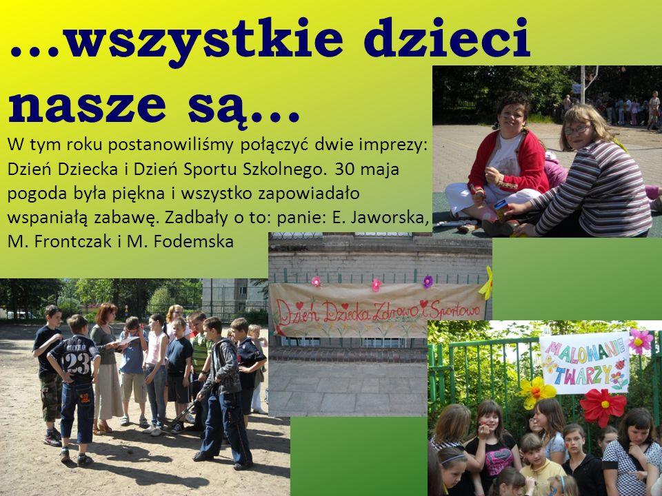 W tym roku postanowiliśmy połączyć dwie imprezy: Dzień Dziecka i Dzień Sportu Szkolnego.
