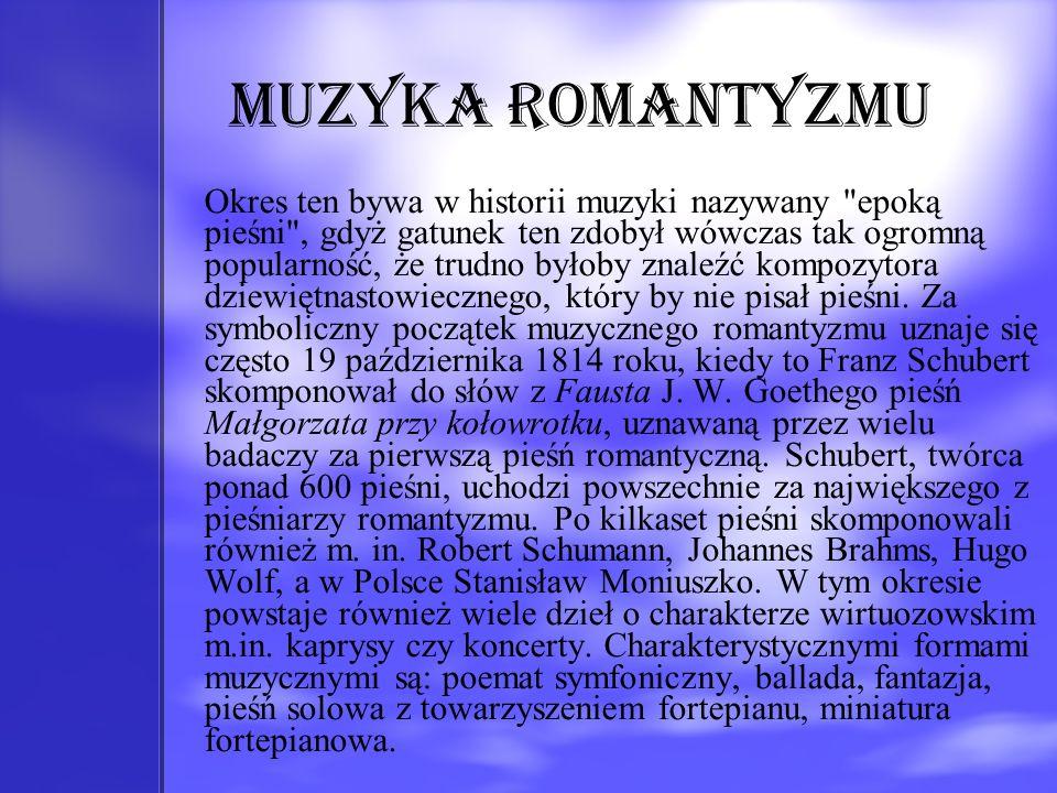 Muzyka romantyzmu Okres ten bywa w historii muzyki nazywany