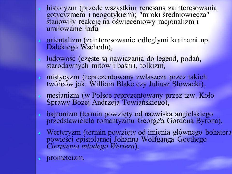 historyzm (przede wszystkim renesans zainteresowania gotycyzmem i neogotykiem);