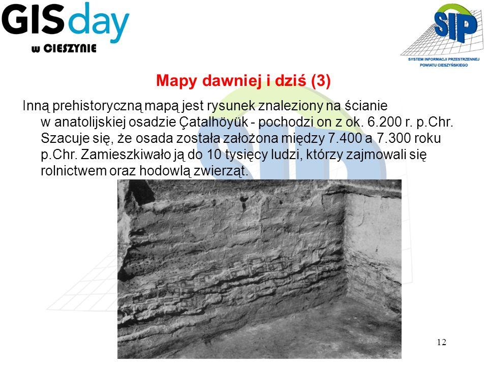 12 Inną prehistoryczną mapą jest rysunek znaleziony na ścianie w anatolijskiej osadzie Çatalhöyük - pochodzi on z ok. 6.200 r. p.Chr. Szacuje się, że