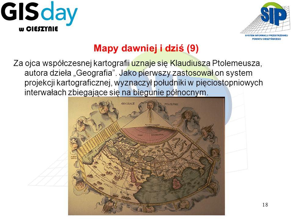18 Za ojca współczesnej kartografii uznaje się Klaudiusza Ptolemeusza, autora dzieła Geografia. Jako pierwszy zastosował on system projekcji kartograf
