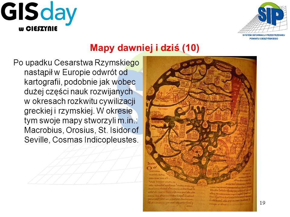 19 Po upadku Cesarstwa Rzymskiego nastąpił w Europie odwrót od kartografii, podobnie jak wobec dużej części nauk rozwijanych w okresach rozkwitu cywil