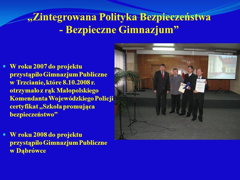 Zintegrowana Polityka Bezpieczeństwa - Bezpieczne Gimnazjum W roku 2007 do projektu przystąpiło Gimnazjum Publiczne w Trzcianie, które 8.10.2008 r. ot
