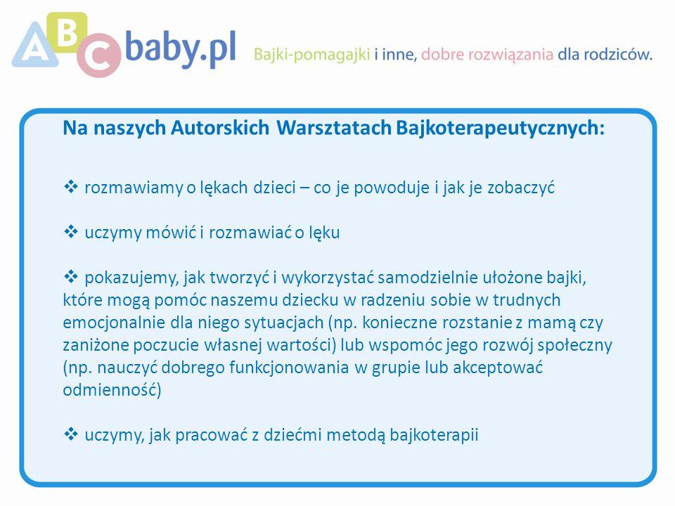 Autorskie Warsztaty Bajkoterapeutyczne prowadzimy od września 2006 roku.