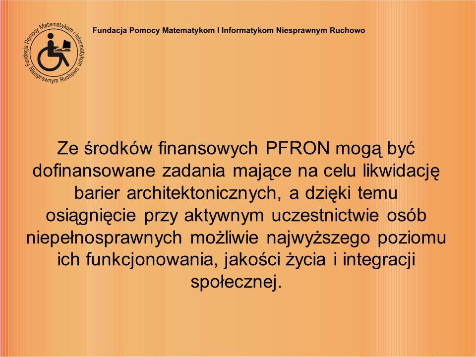 Ze środków finansowych PFRON mogą być dofinansowane zadania mające na celu likwidację barier architektonicznych, a dzięki temu osiągnięcie przy aktywn