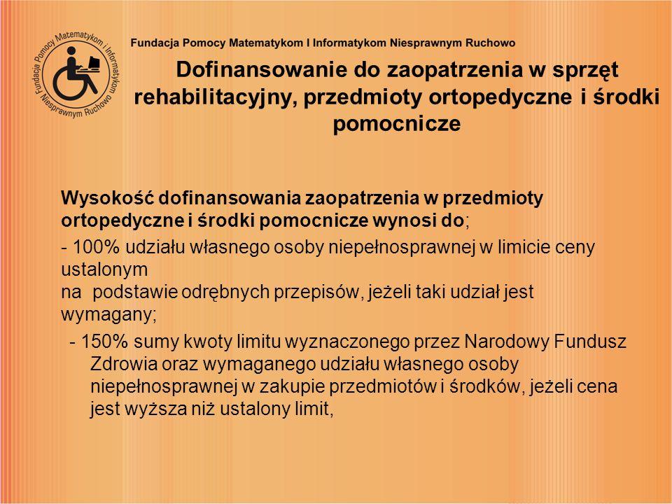 Dofinansowanie do zaopatrzenia w sprzęt rehabilitacyjny, przedmioty ortopedyczne i środki pomocnicze Wysokość dofinansowania zaopatrzenia w przedmioty