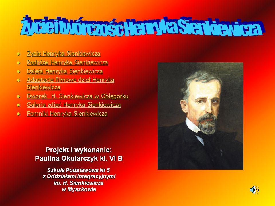 Życie Henryka Sienkiewicza Życie Henryka Sienkiewicza Życie Henryka Sienkiewicza Życie Henryka Sienkiewicza Podróże Henryka Sienkiewicza Podróże Henry