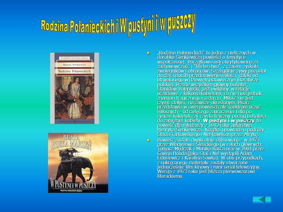 Rodzina Połanieckich to jedna z nielicznych w dorobku Sienkiewicza powieści o tematyce współczesnej. Początkowo ostro krytykowana za zachowawczość i