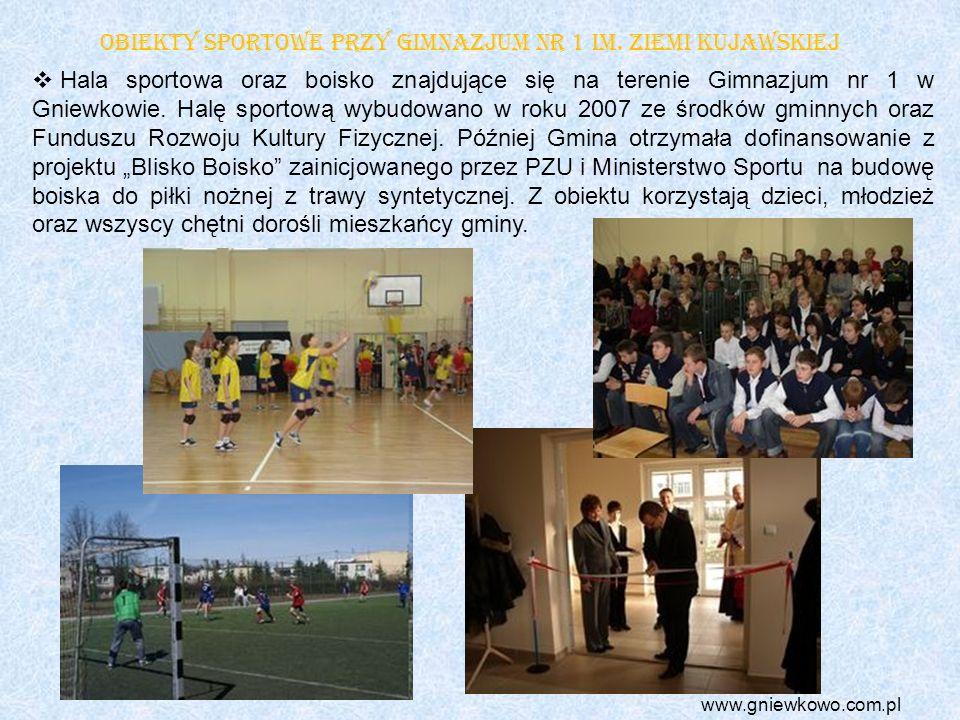 www.gniewkowo.com.pl Hala sportowa oraz boisko znajdujące się na terenie Gimnazjum nr 1 w Gniewkowie. Halę sportową wybudowano w roku 2007 ze środków