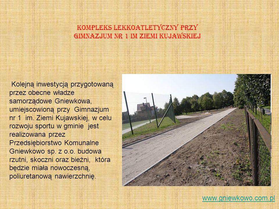Kolejną inwestycją przygotowaną przez obecne władze samorządowe Gniewkowa, umiejscowioną przy Gimnazjum nr 1 im. Ziemi Kujawskiej, w celu rozwoju spor