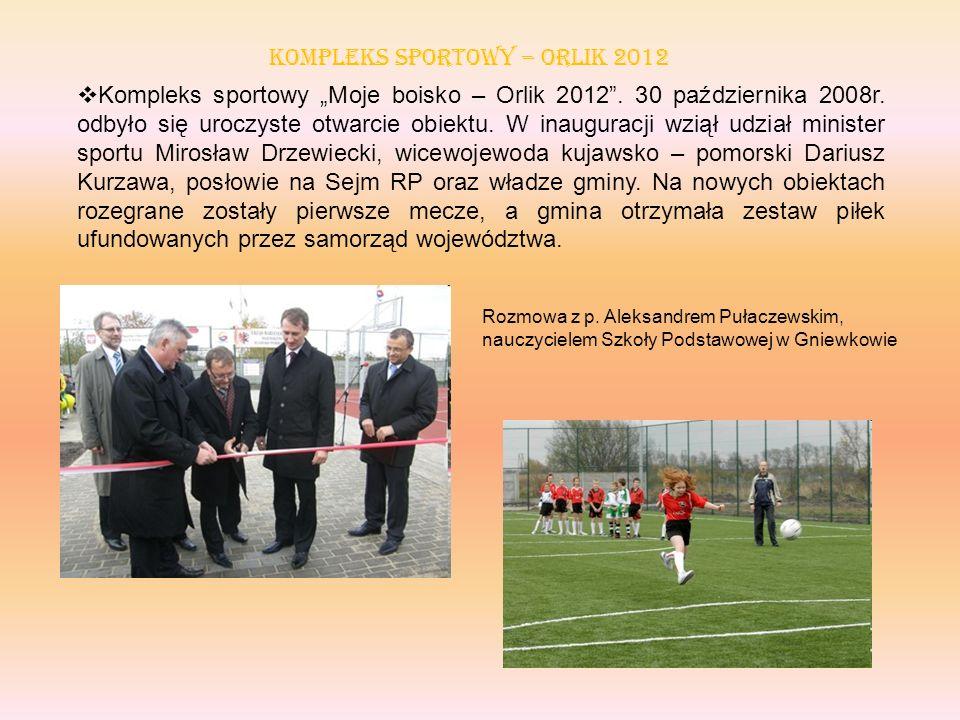 Kompleks sportowy Moje boisko – Orlik 2012. 30 października 2008r. odbyło się uroczyste otwarcie obiektu. W inauguracji wziął udział minister sportu M