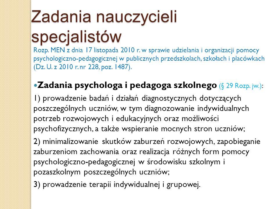Zadania nauczycieli specjalistów Rozp. MEN z dnia 17 listopada 2010 r. w sprawie udzielania i organizacji pomocy psychologiczno-pedagogicznej w public
