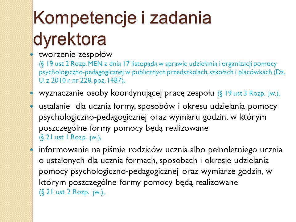 Kompetencje i zadania dyrektora tworzenie zespołów (§ 19 ust 2 Rozp. MEN z dnia 17 listopada w sprawie udzielania i organizacji pomocy psychologiczno-