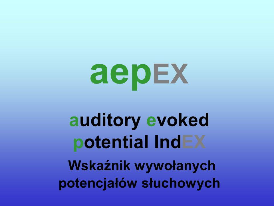 aep EX Spełnia kryteria Złotego standardu Mały Łatwy w obsłudze Mocna i sprawdzona technologia Wyniki zgodne dla większości środków znieczulających Brak wpływu temperatury ciała pacjenta na wyniki Jasno zdefiniowana wartość progowa przebudzenia/uśpienia Korzyści