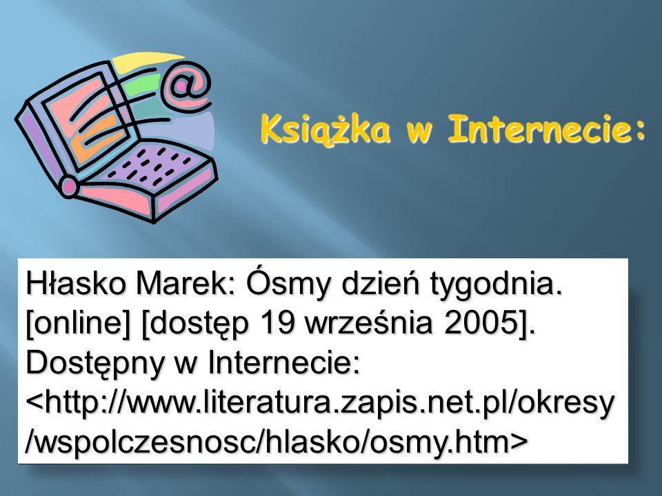 Hłasko Marek: Ósmy dzień tygodnia. [online] [dostęp 19 września 2005]. Dostępny w Internecie: Hłasko Marek: Ósmy dzień tygodnia. [online] [dostęp 19 w