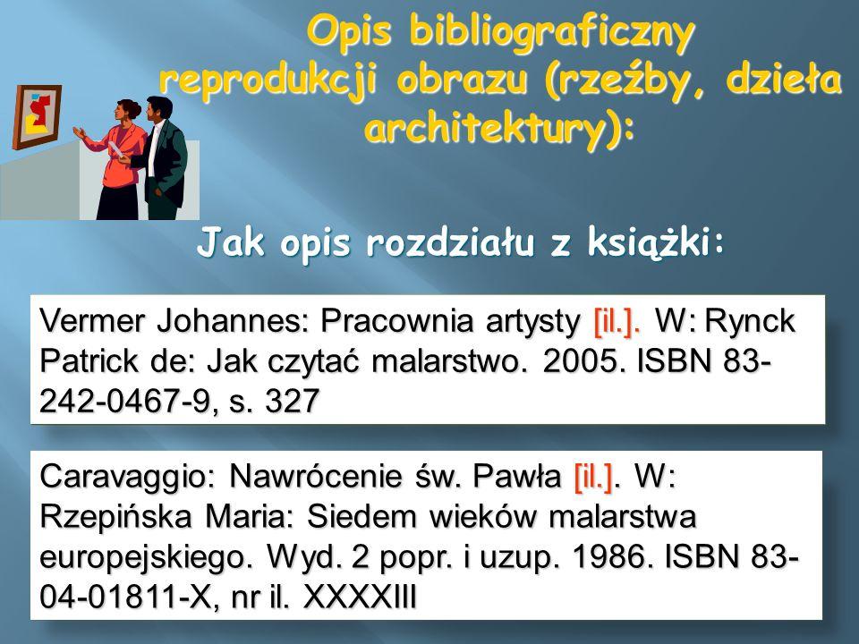 Opis bibliograficzny reprodukcji obrazu (rzeźby, dzieła architektury): Jak opis rozdziału z książki: Jak opis rozdziału z książki: Vermer Johannes: Pr
