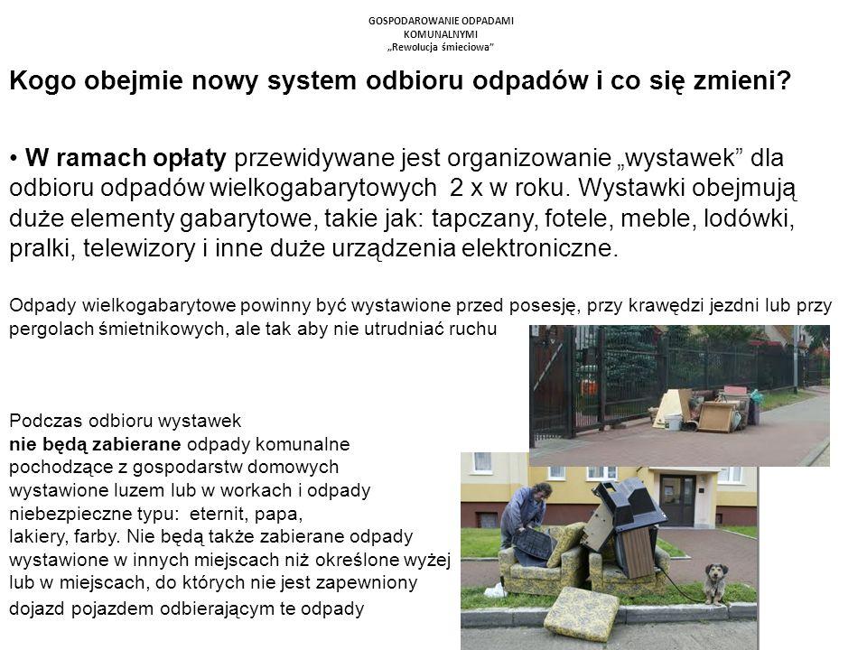 GOSPODAROWANIE ODPADAMI KOMUNALNYMI Rewolucja śmieciowa Kogo obejmie nowy system odbioru odpadów i co się zmieni? W ramach opłaty przewidywane jest or