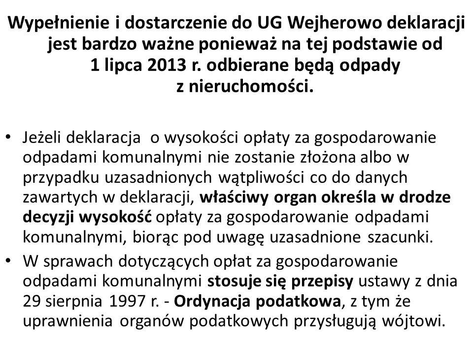 Wypełnienie i dostarczenie do UG Wejherowo deklaracji jest bardzo ważne ponieważ na tej podstawie od 1 lipca 2013 r. odbierane będą odpady z nieruchom