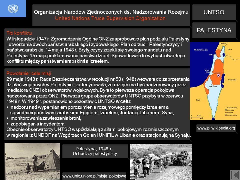 Organizacja Narodów Zjednoczonych ds. Nadzorowania Rozejmu United Nations Truce Supervision Organization UNTSO Tło konfliktu W listopadzie 1947 r. Zgr