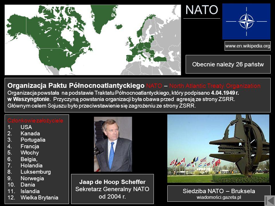 NATO www.en.wikipedia.org Członkowie założyciele 1. USA 2. Kanada 3. Portugalia 4. Francja 5. Włochy 6. Belgia, 7. Holandia 8. Luksemburg 9. Norwegia