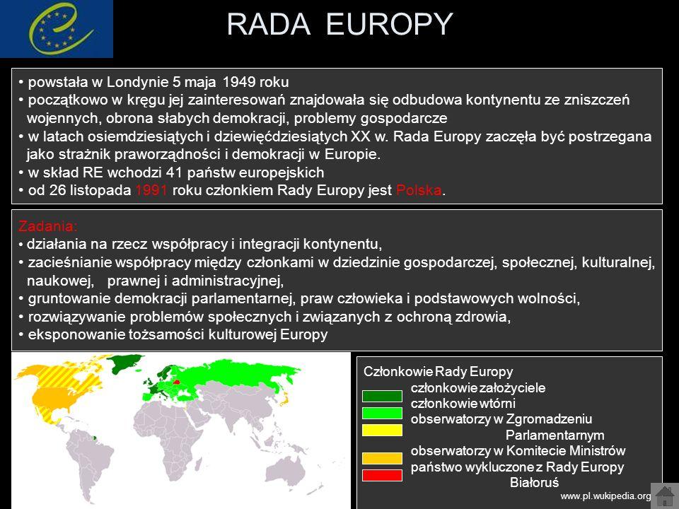 RADA EUROPY powstała w Londynie 5 maja 1949 roku początkowo w kręgu jej zainteresowań znajdowała się odbudowa kontynentu ze zniszczeń wojennych, obron