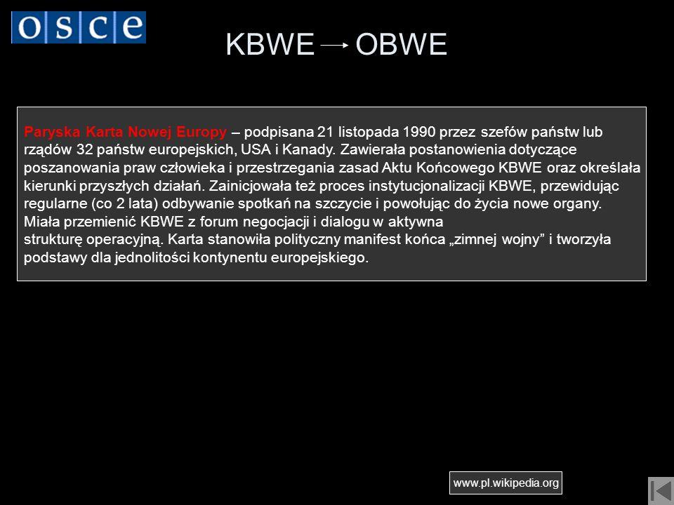 KBWE OBWE Paryska Karta Nowej Europy – podpisana 21 listopada 1990 przez szefów państw lub rządów 32 państw europejskich, USA i Kanady. Zawierała post