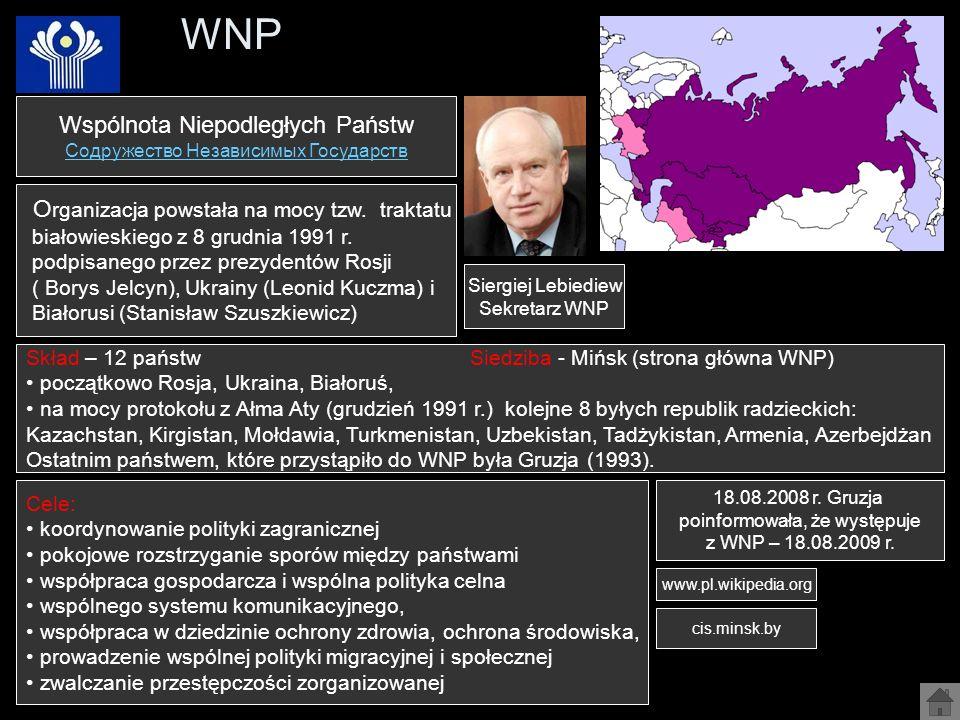 WNP Wspólnota Niepodległych Państw Содружество Независимых Государств O rganizacja powstała na mocy tzw. traktatu białowieskiego z 8 grudnia 1991 r. p
