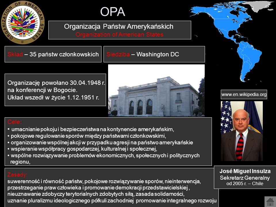 OPA www.en.wikipedia.org Skład – 35 państw członkowskichSiedziba – Washington DC Organizacja Państw Amerykańskich Organization of American States Orga