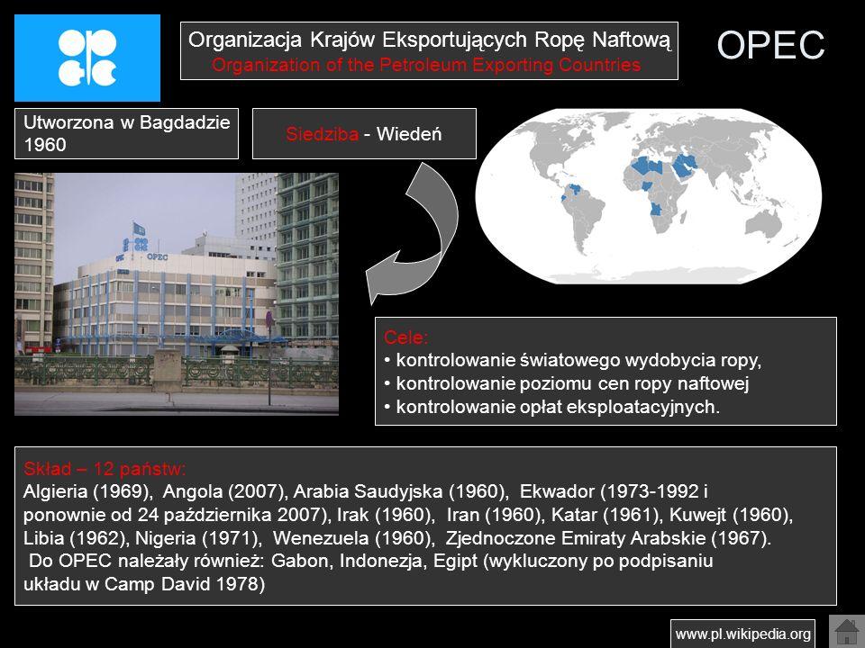 OPEC Skład – 12 państw: Algieria (1969), Angola (2007), Arabia Saudyjska (1960), Ekwador (1973-1992 i ponownie od 24 października 2007), Irak (1960),