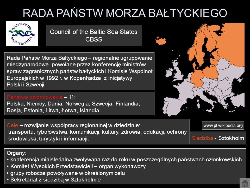 RADA PAŃSTW MORZA BAŁTYCKIEGO www.pl.wikipedia.org Rada Państw Morza Bałtyckiego – regionalne ugrupowanie międzynarodowe powołane przez konferencję mi
