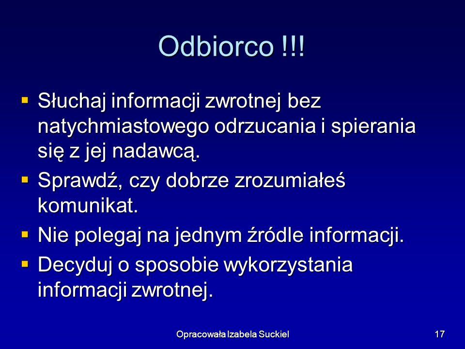 Opracowała Izabela Suckiel17 Odbiorco !!.