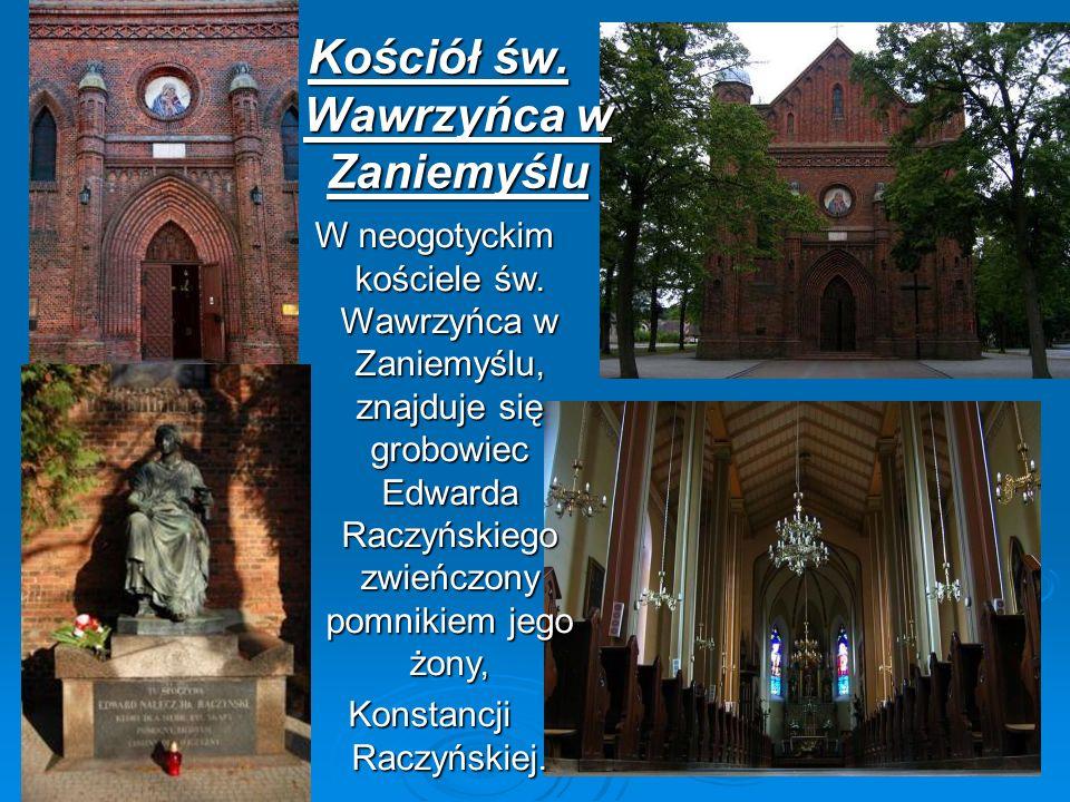 W neogotyckim kościele św. Wawrzyńca w Zaniemyślu, znajduje się grobowiec Edwarda Raczyńskiego zwieńczony pomnikiem jego żony, W neogotyckim kościele