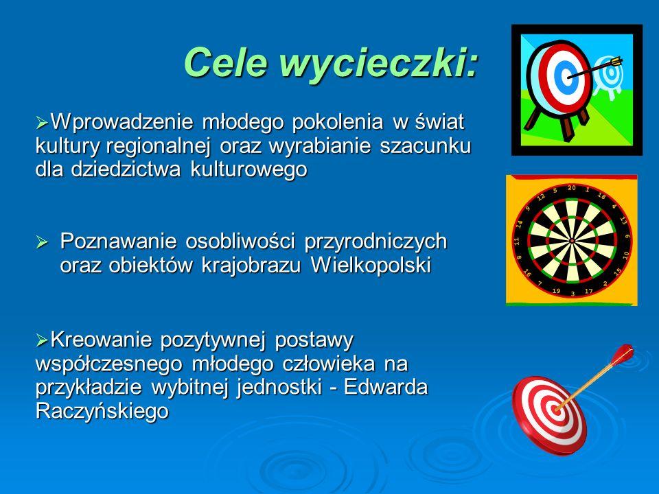Cele wycieczki: Poznawanie osobliwości przyrodniczych oraz obiektów krajobrazu Wielkopolski Poznawanie osobliwości przyrodniczych oraz obiektów krajob
