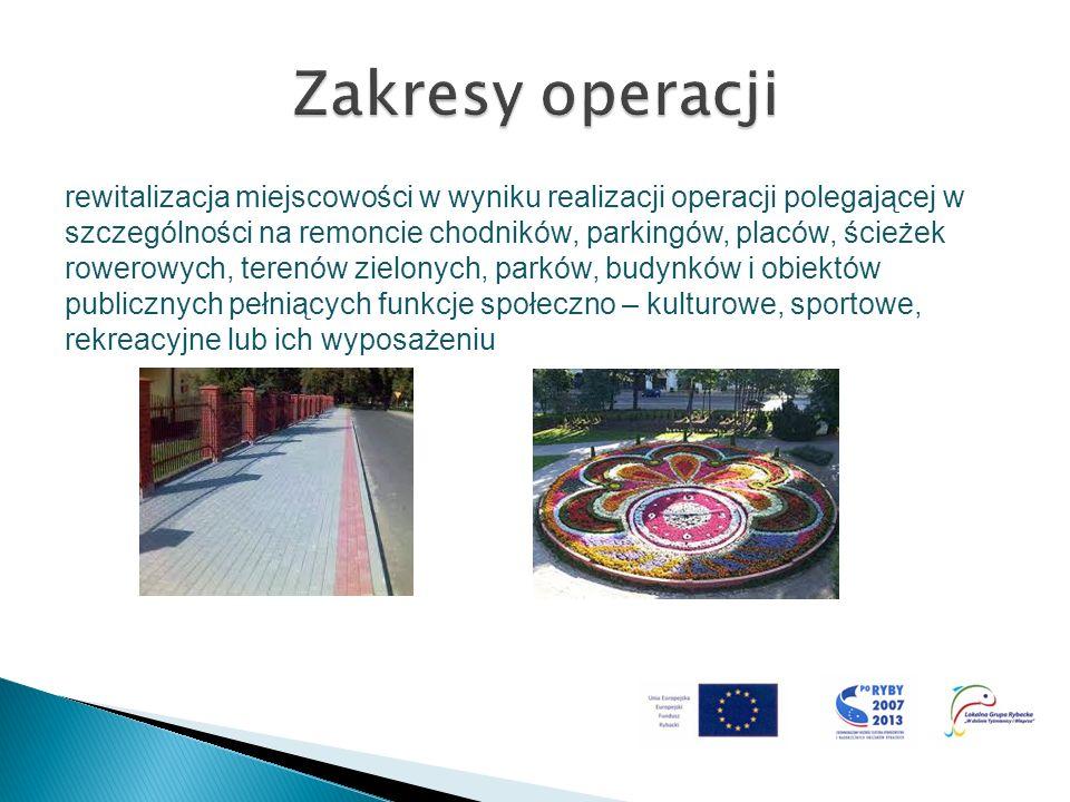 rewitalizacja miejscowości w wyniku realizacji operacji polegającej w szczególności na remoncie chodników, parkingów, placów, ścieżek rowerowych, tere