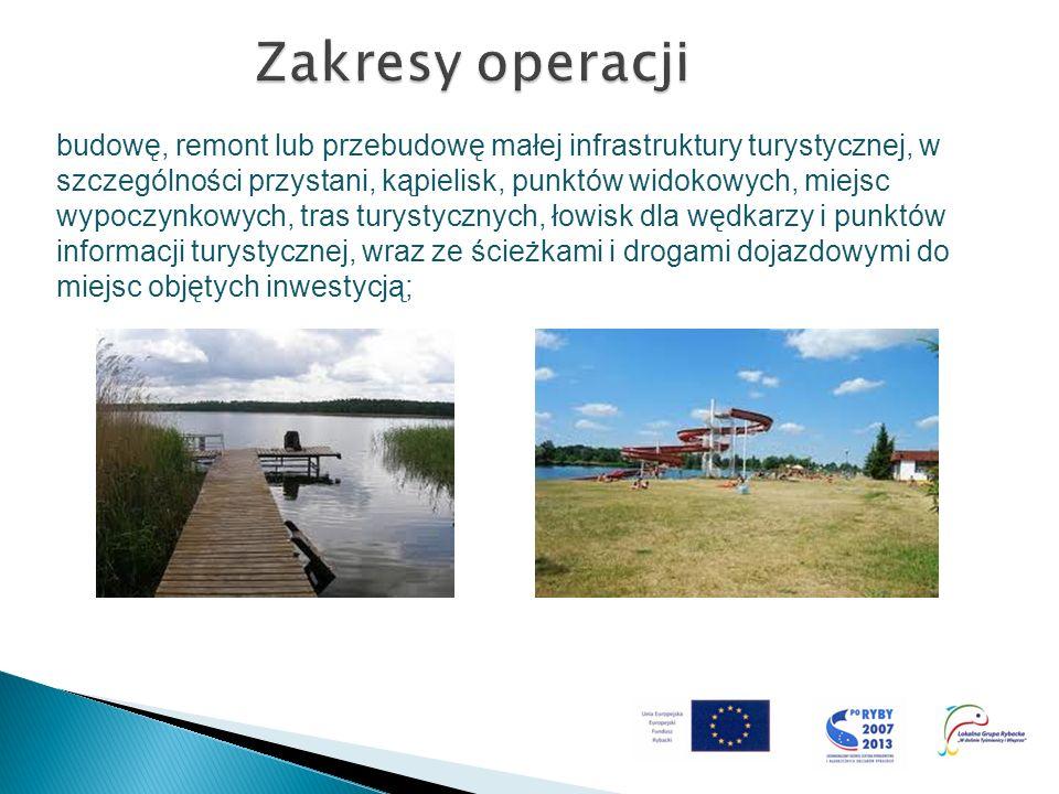 budowę, remont lub przebudowę małej infrastruktury turystycznej, w szczególności przystani, kąpielisk, punktów widokowych, miejsc wypoczynkowych, tras