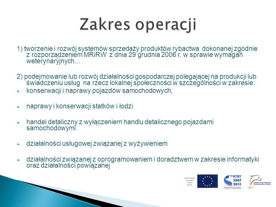 1) tworzenie i rozwój systemów sprzedaży produktów rybactwa dokonanej zgodnie z rozporządzeniem MRiRW z dnia 29 grudnia 2006 r. w sprawie wymagań wete