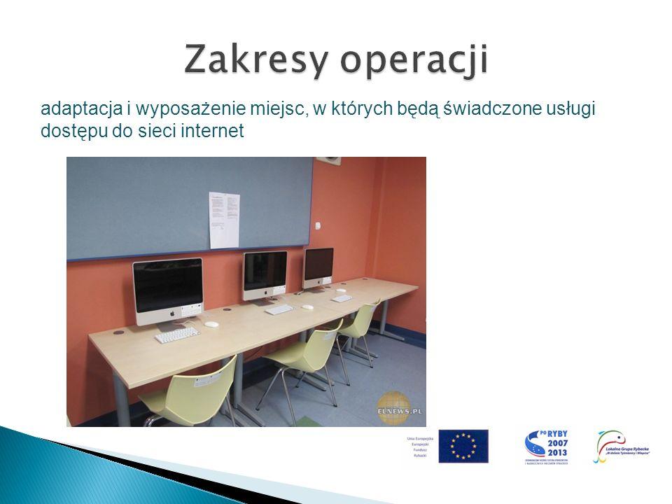 adaptacja i wyposażenie miejsc, w których będą świadczone usługi dostępu do sieci internet