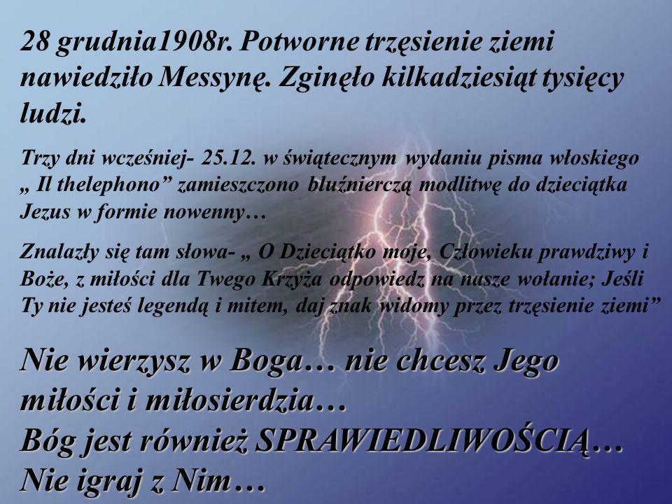 28 grudnia1908r. Potworne trzęsienie ziemi nawiedziło Messynę. Zginęło kilkadziesiąt tysięcy ludzi. Trzy dni wcześniej- 25.12. w świątecznym wydaniu p