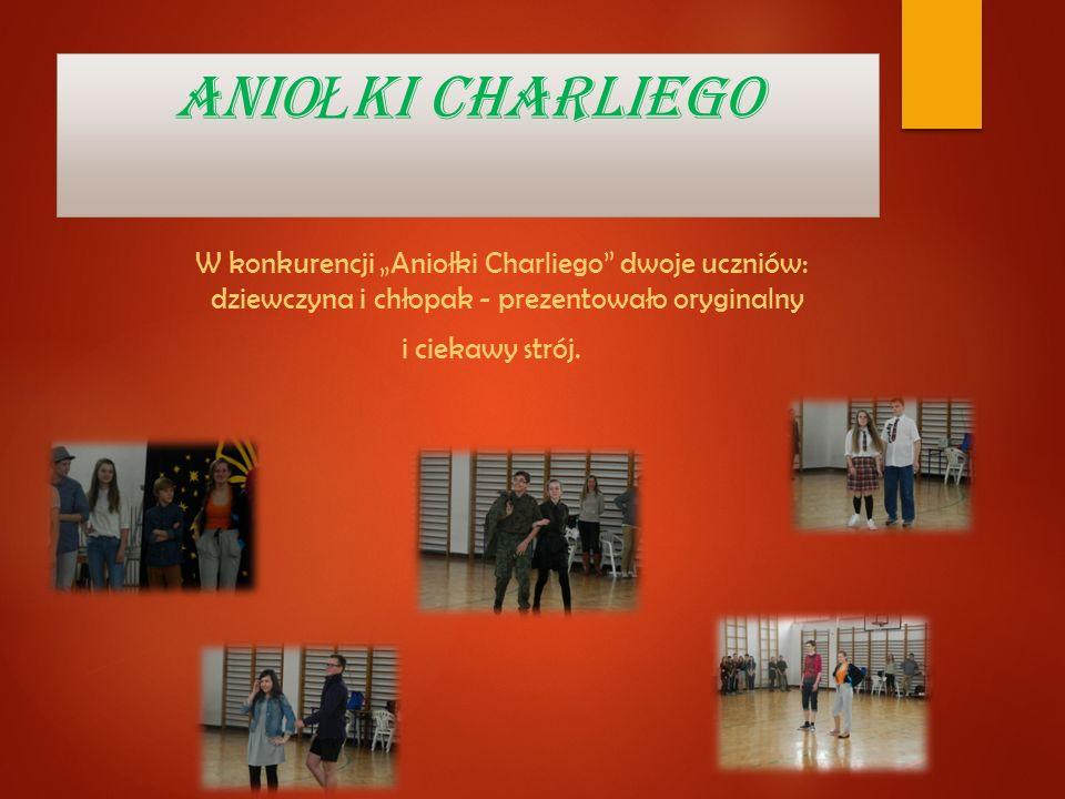 ANIO Ł KI CHARLIEGO W konkurencji Aniołki Charliego dwoje uczniów: dziewczyna i chłopak - prezentowało oryginalny i ciekawy strój.