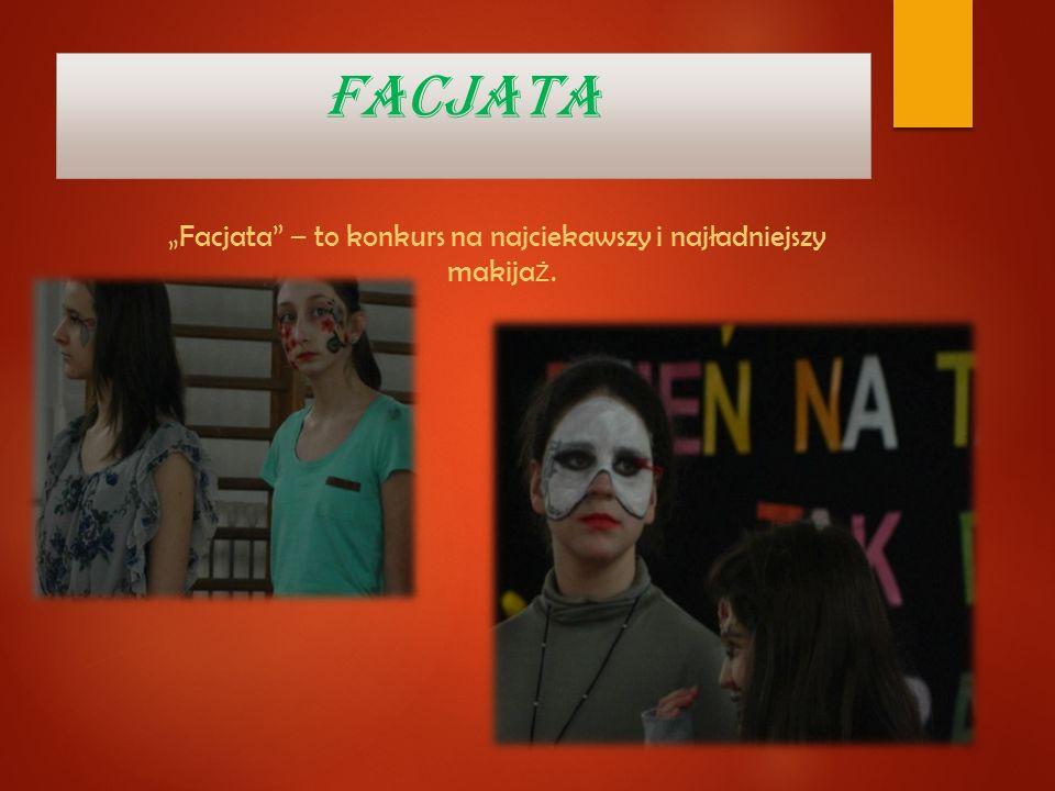 FACJATA Facjata – to konkurs na najciekawszy i najładniejszy makija ż.