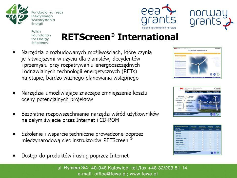 Modele Czystych Technologii Energetycznych Międzynarodowa baza produktów 1 000 dostawców urządzeń Międzynarodowe dane klimatyczne 1 000 naziemnych stacji meteorologicznych Satelitarne dane meteorologiczne z satelitów NASA oraz zbiór danych o energii słonecznej Podręcznik użytkownika on-line Bezpłatny dostęp do narzędzi w języku angielskim i francuskim RETScreen ® International Narzędzia Oceny Projektów w zakresie Czystej Energii