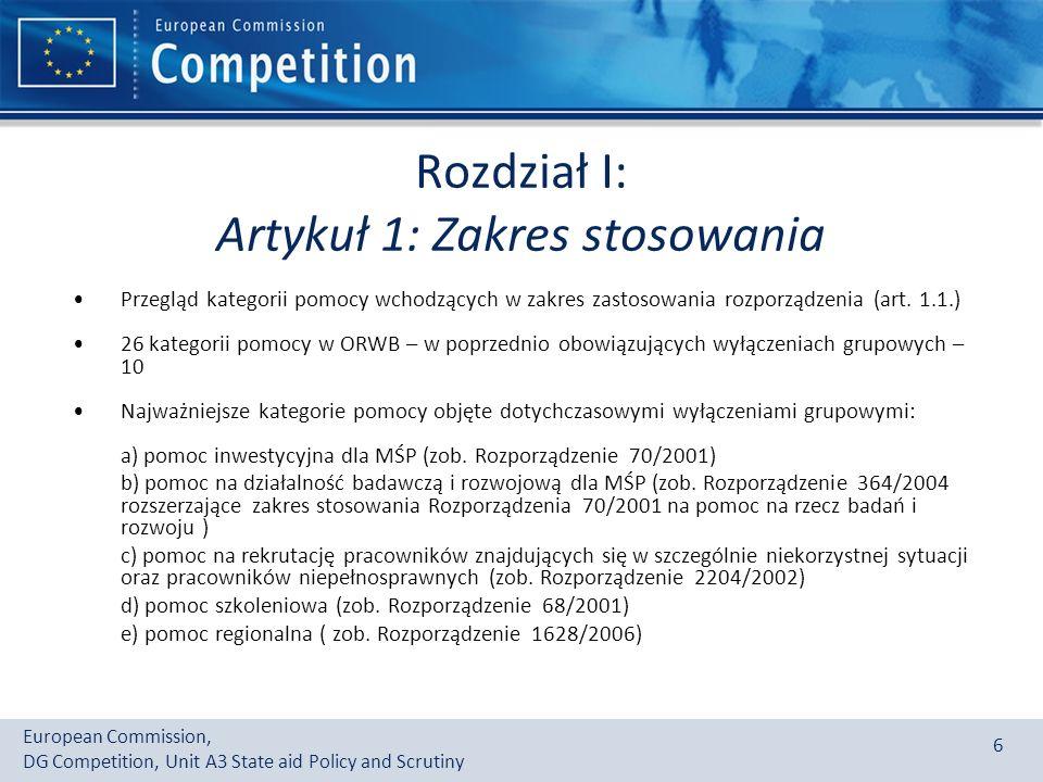 European Commission, DG Competition, Unit A3 State aid Policy and Scrutiny 6 Rozdział I: Artykuł 1: Zakres stosowania Przegląd kategorii pomocy wchodzących w zakres zastosowania rozporządzenia (art.