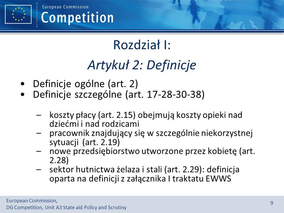 European Commission, DG Competition, Unit A3 State aid Policy and Scrutiny 9 Rozdział I: Artykuł 2: Definicje Definicje ogólne (art.
