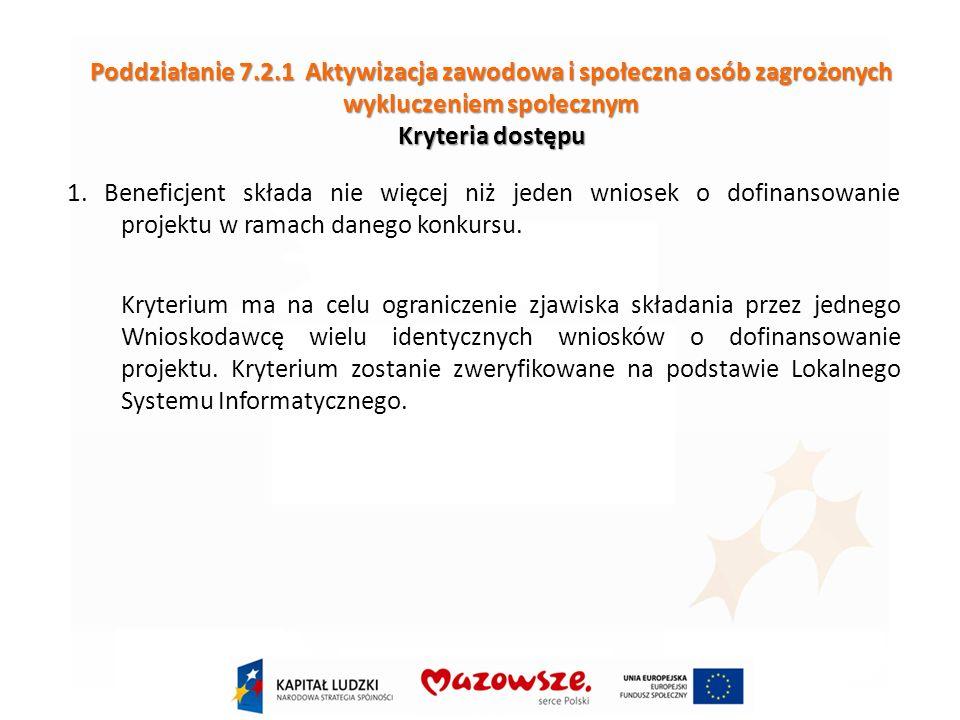 Poddziałanie 7.2.1 Aktywizacja zawodowa i społeczna osób zagrożonych wykluczeniem społecznym Kryteria dostępu 1.