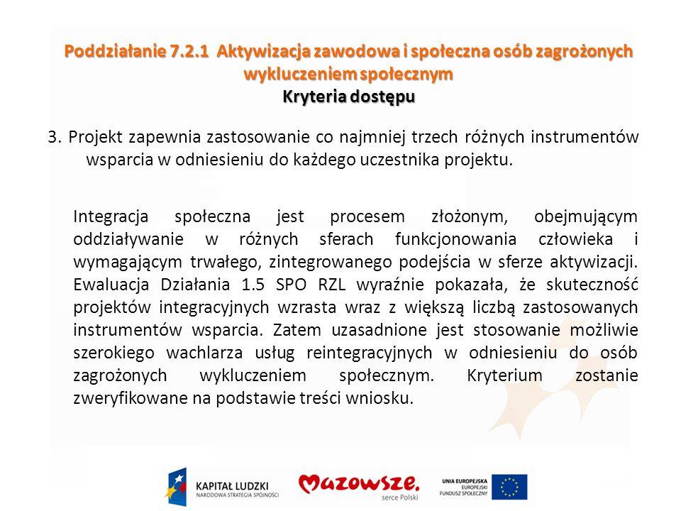 Poddziałanie 7.2.1 Aktywizacja zawodowa i społeczna osób zagrożonych wykluczeniem społecznym Kryteria dostępu 3.