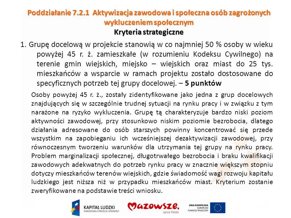 Poddziałanie 7.2.1 Aktywizacja zawodowa i społeczna osób zagrożonych wykluczeniem społecznym Kryteria strategiczne 1.