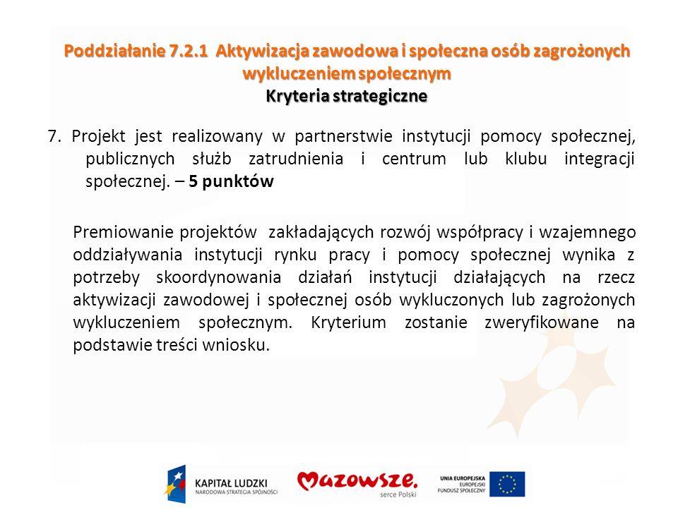 Poddziałanie 7.2.1 Aktywizacja zawodowa i społeczna osób zagrożonych wykluczeniem społecznym Kryteria strategiczne 7.