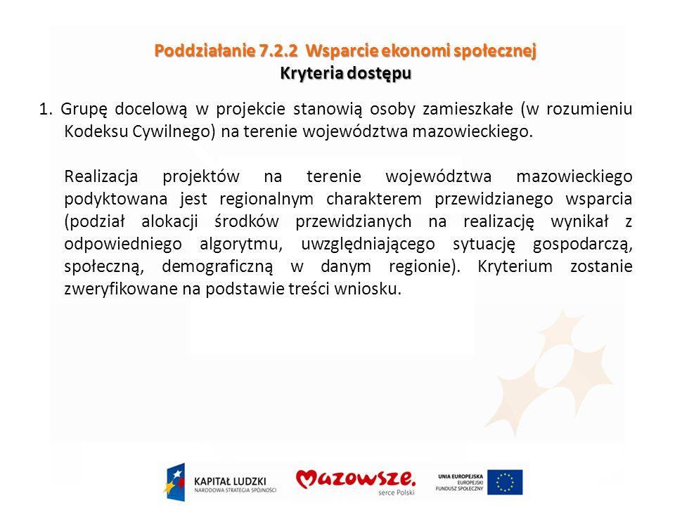 Poddziałanie 7.2.2 Wsparcie ekonomi społecznej Kryteria dostępu 1.