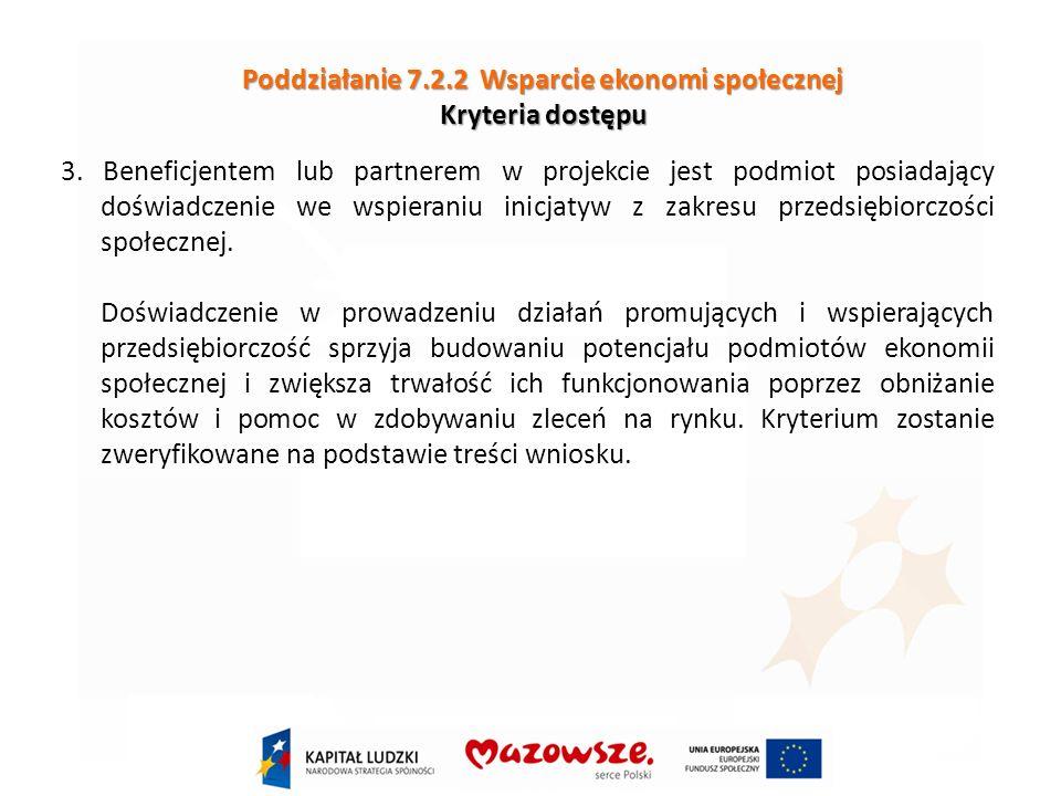 Poddziałanie 7.2.2 Wsparcie ekonomi społecznej Kryteria dostępu 3.