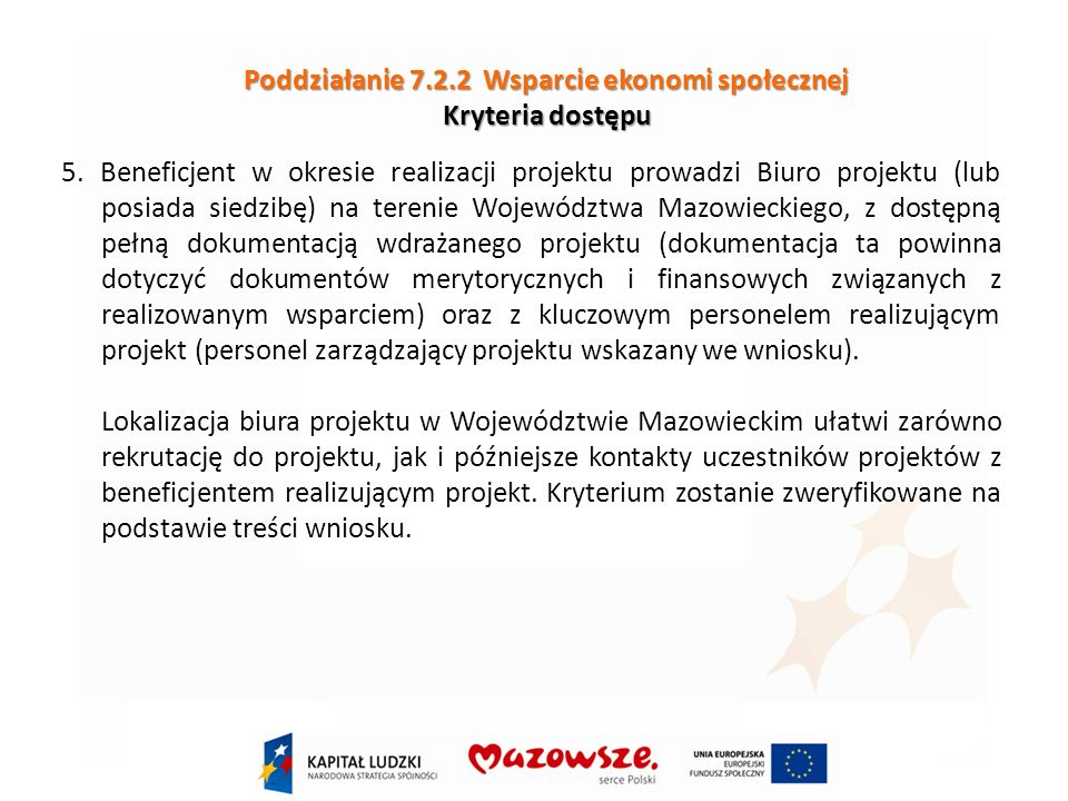 Poddziałanie 7.2.2 Wsparcie ekonomi społecznej Kryteria dostępu 5.